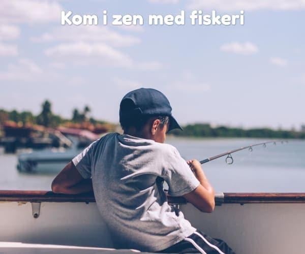 Kom i zen med fiskeri
