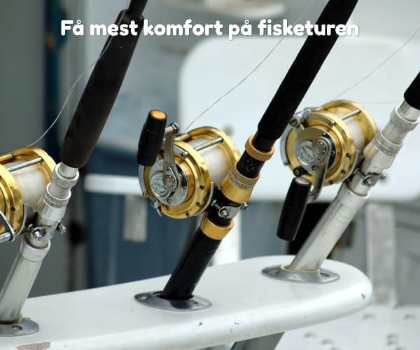Få mest komfort på fisketuren