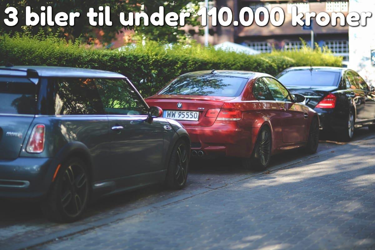 3 biler til under 110.000 kroner